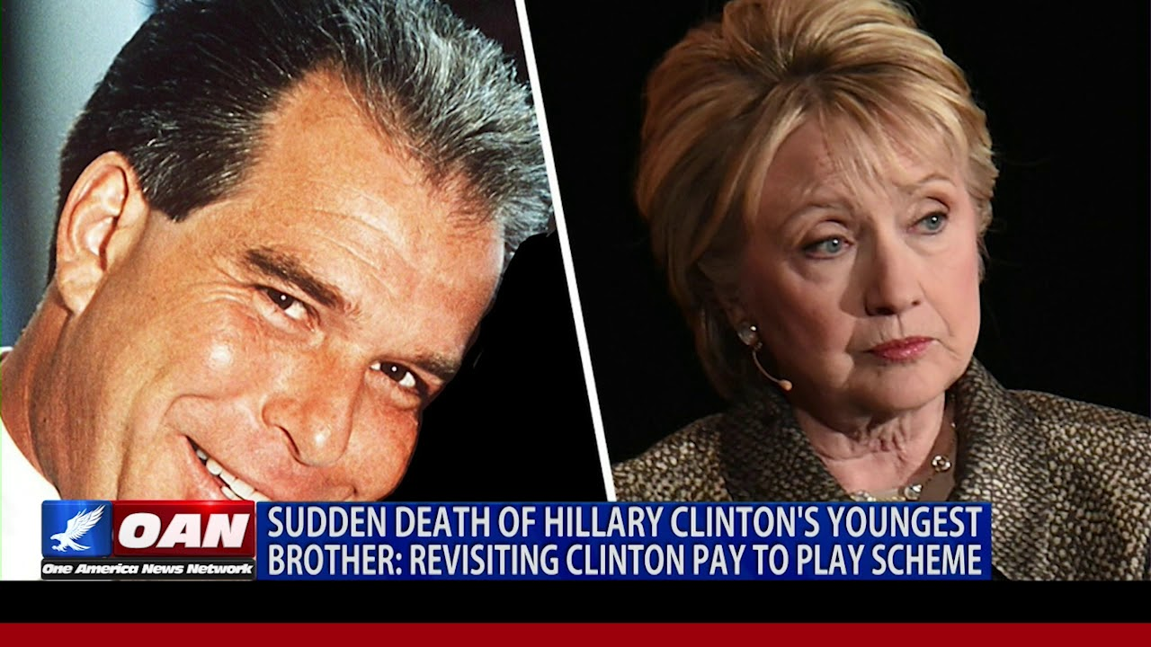 Sudden Death of Hillary Clinton's Youngest Brother: Revisiting Clinton Pay to Play Scheme