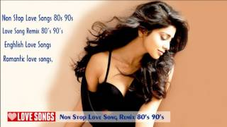 Non stop love songs 80s 90s 2017 ♫  non stop love song remix 80's 90's