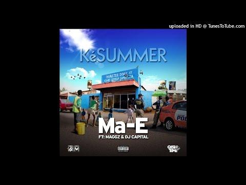 Ma-E Ft Maggz & DJ Capital - KeSummer (NEW 2015)