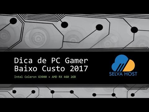 Dica de PC Gamer #38 - Baixo Custo 2017 - Celeron G3900 + RX 460