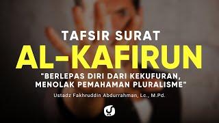 Tafsir Surat Al Kafirun - Ustadz Fakhruddin Abdurrahman, Lc., M.Pd. - Kajian Tafsir Al Quran