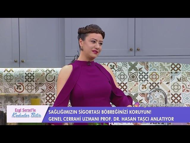 Böbrek Sağlığı ve Safra Kesesi - Prof. Dr. Hasan Taşçı - Ezgi Sertel'le Kadınlar Bilir  - 09.04.2018