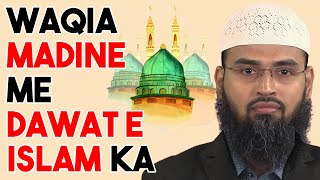 WAQIA  Musab Bin Umair RA Ke Madine Me Dawat e Islam Ka By Adv. Faiz Syed