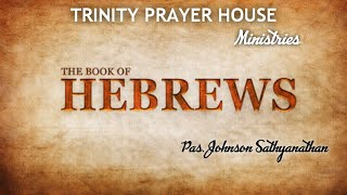 Bible Study Book oḟ Hebrews 22 October 2020 By Ps. Dowy Johnson