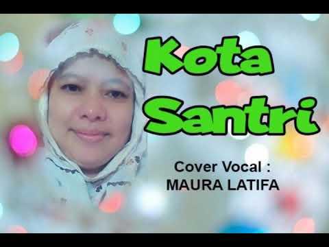 Lagu Qasidah Merdu   KOTA SANTRI