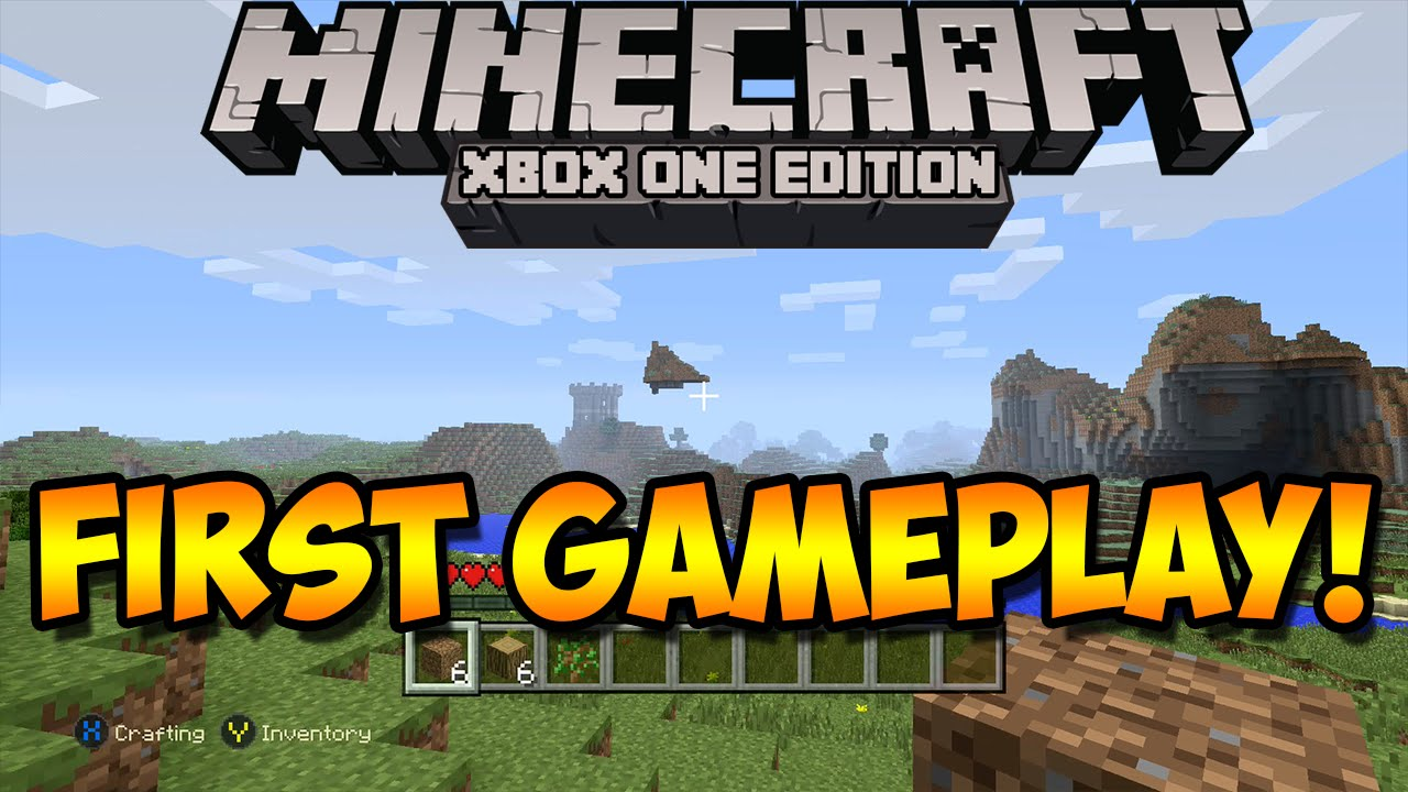 minecraft xbox one  gameplay  first official gameplay