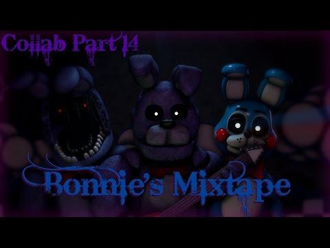 Bonnie's Mixtape Collab Part 14 For RobGamings (FNAF SFM)