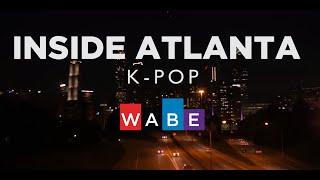 Inside Atlanta: K-pop