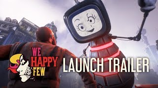 We Happy Few | Launch Trailer