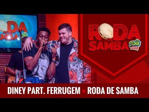 Diney Part Ferrugem - Roda de Samba da Nº1