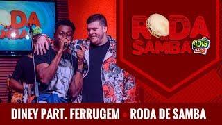Baixar Diney Part. Ferrugem - Roda de Samba FM O Dia