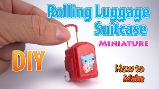 DIY Miniature Rolling Luggage Suitcase | DollHouse | No Polymer Clay