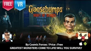 Goosebumps Night of Scares - VR 3D GREATEST MONSTERS COME TO LIFE!(VR compatible! - Featuring Jack Black as the Voice of R.L. Stine The bestselling horror series comes to life on mobile for the first time and features Goosebumps ..., 2016-03-30T10:16:47.000Z)