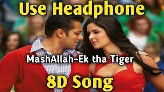 Mashallah | 8D song | Ek Tha Tiger | Salman Khan,Katrina Kaif | Music Live-India