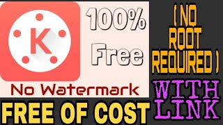 How to use Kinemaster without water mark | NO ROOT REQUIRED |