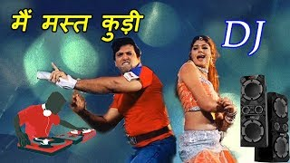 Main Mast Kudi Tu Bhi Mast Mast Munda Hai - DJ Super Hard Remix | Hindi Dance Song DJ Mix
