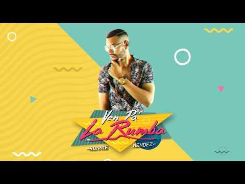 Ven Pa La Rumba - Ronnie Mendez