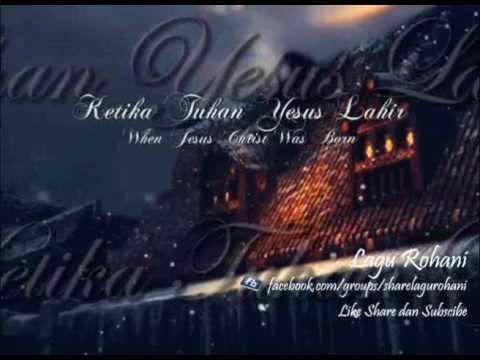 Ketika Tuhan Yesus Lahir (When Jesus Christ Was Born) - Instrument