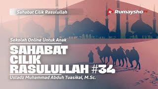 SAHABAT CILIK RASULULLAH #34  - Ustadz Muhammad Abduh Tuasikal, M.Sc.