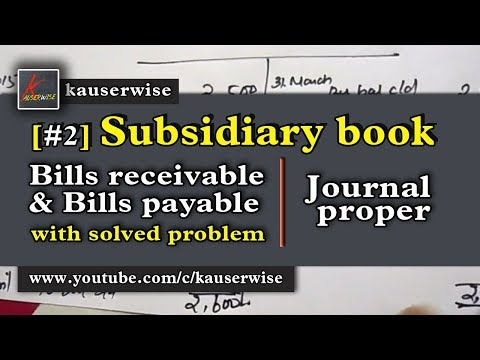 Subsidiary Book #2 [Bills receivable, Bills payable and Journal Proper] :-by kauserwise
