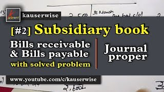 subsidiary book 2 bills receivable bills payable and journal proper by kauserwise