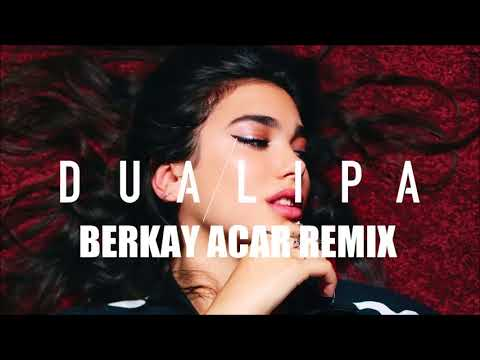 Dua Lipa - New Rules (Berkay Acar Remix)