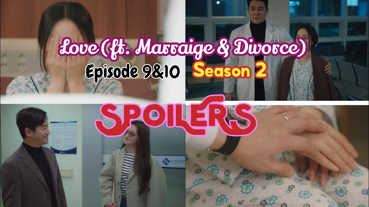 Download Love ( ft. Marriage & Divorce) Season 2 #spoilers episode 9&10 #loveftmarriageanddivorceseason2