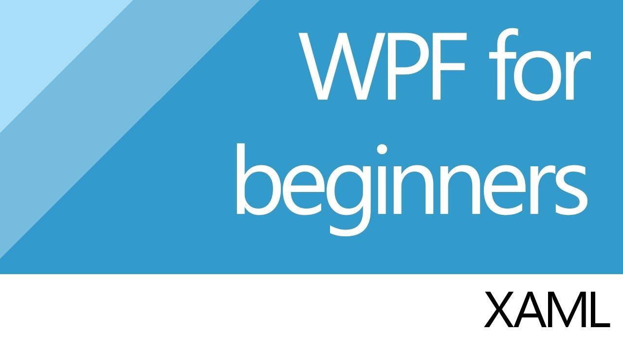 C# for beginners [WPF] 3  XAML