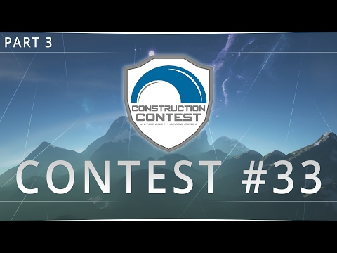 UESC   Construction Contest #33 - Ship Review Part 3