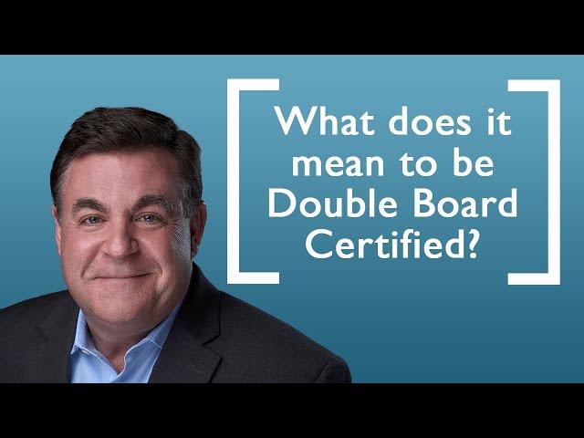 Double Board Certified