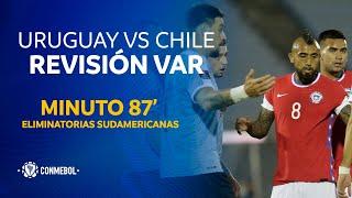 Eliminatorias   Revisión VAR   Uruguay vs Chile   Minuto 87'