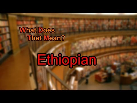 What does Ethiopian mean?