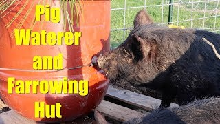 Pig Waterer and Farrowing Hut
