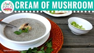 Mexican MUSHROOM SOUP Recipe Campbell´s | Mexican Food - Spicy Latina Mom