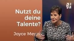 Nutzt du deine Talente? – Joyce Meyer – Persönlichkeit stärken