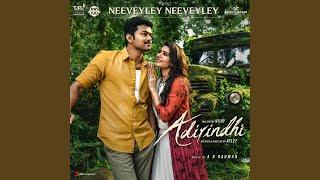 "Neeveyley Neeveyley From "" Adirindhi"""