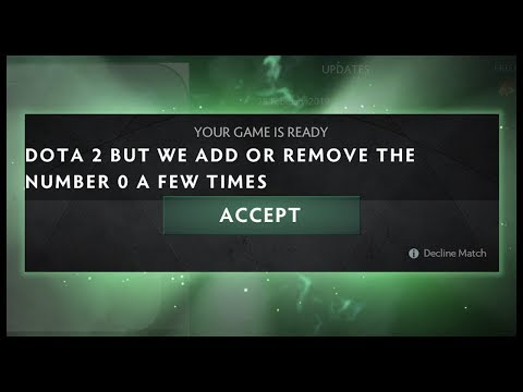 Dota 2 But We Add Or Remove The Number 0 A Few Times thumbnail