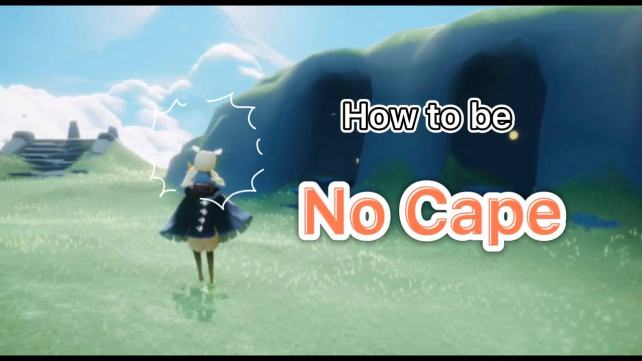 Sky 光遇 | How to be capeless | Sky: children of the light | Tiểu Sên