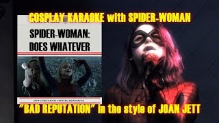 "COSPLAY KARAOKE - Spider-Woman - ""Bad Reputation"""