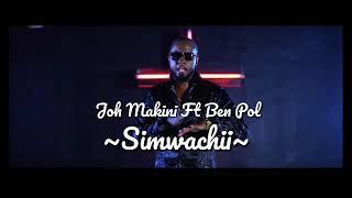 Joh Makini Ft Ben Pol – Simwachii ( offical music video HD)