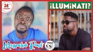 Is Sarkodie iLLUM1NATI? Magraheb Reacts to his Song || MagrahebTV