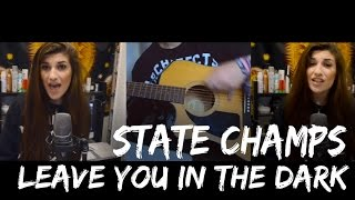 State Champs Leave you in the Dark Cover