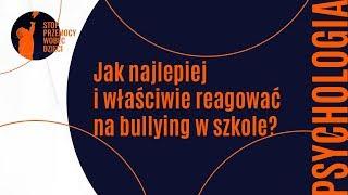 Aspekt Psychologiczny - Jak najlepiej i właściwie reagować na bullying w szkole?