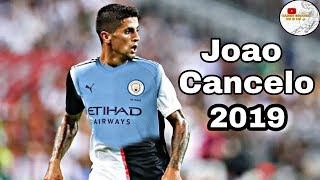 Joao Cancelo 2019 - Welcome to Man City / Amazing Skills● FHD