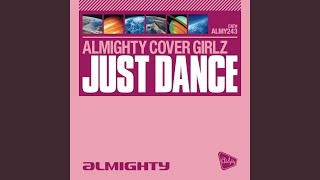 "Just Dance (Almighty 12"" Anthem Mix)"
