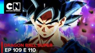Dragon ball super ep 110 e 109