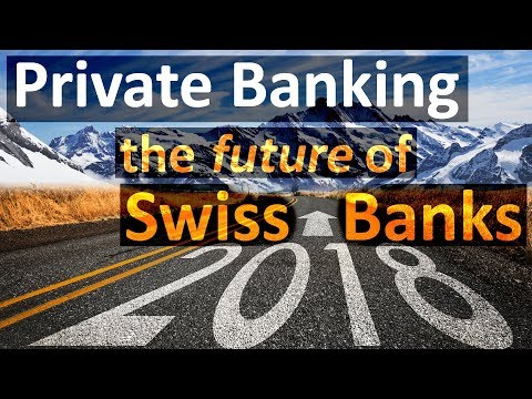 Private Banking: Predictions about the future of Swiss Banks