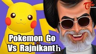 Pokemon GO Vs KABALI Rajinikanth