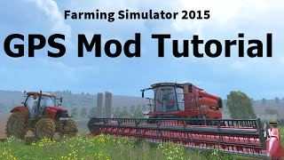 farming Simulator 2015 - GPS Mod Tutorial