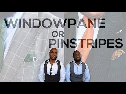 Windowpane  or Pinstripe Fabric? | What To Wear
